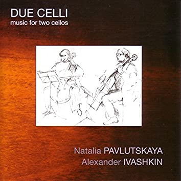 Due Celli: Music for Two Cellos
