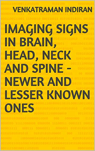 Imaging signs in brain, head, neck and spine - Newer and lesser known ones (English Edition)