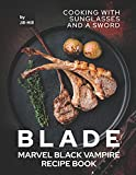 Blade: Marvel Black Vampire Recipe Book: Cooking With Sunglasses and A Sword