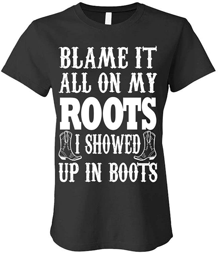 Blame IT All ON My Roots - Ladies T-Shirt