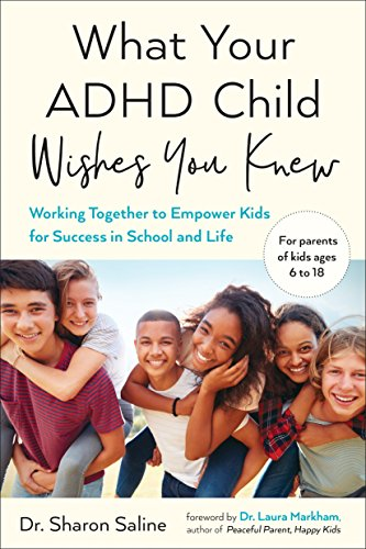 What Your ADHD Child Wishes You Knew: Working Together to Empower Kids for Success in School and Lif