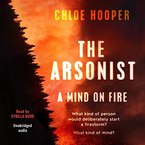 The Arsonist                   By:                                                                                                                                 Chloe Hooper                           Length: Not Yet Known     Not rated yet     Overall 0.0