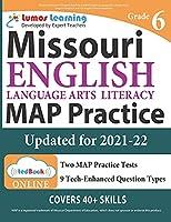 Missouri Assessment Program Test Prep: Grade 6 English Language Arts Literacy (ELA) Practice Workbook and Full-length Online Assessments: MAP Study Guide