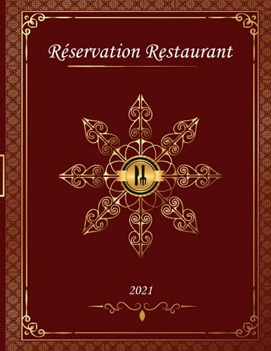 Réservation Restaurant 2021: Agenda De Reservation Restaurant 2021 , 2 Pages Par Jour ( Déjeuner / Dinerr ) , Calendrier . Juin a Dicembre 2021 , Rouge Royale