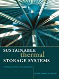Sustainable Thermal Storage Systems Planning Design and Operations: Planning, Design, and Operations (English Edition)
