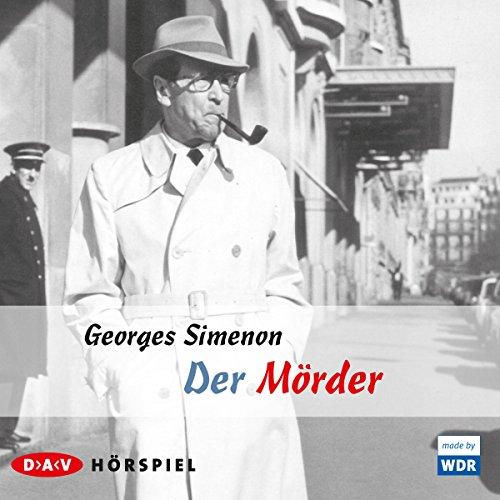 Der Mörder                   Autor:                                                                                                                                 Georges Simenon                               Sprecher:                                                                                                                                 Herbert Garbers,                                                                                        Gerhard Schäfer                      Spieldauer: 50 Min.     14 Bewertungen     Gesamt 3,5