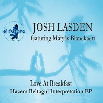 Love at Breakfast - Hazem Beltagui Interpretation EP