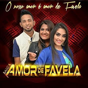 O Nosso Amor É Amor de Favela