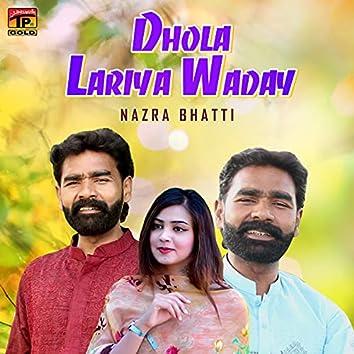 Dhola Lariya Waday - Single