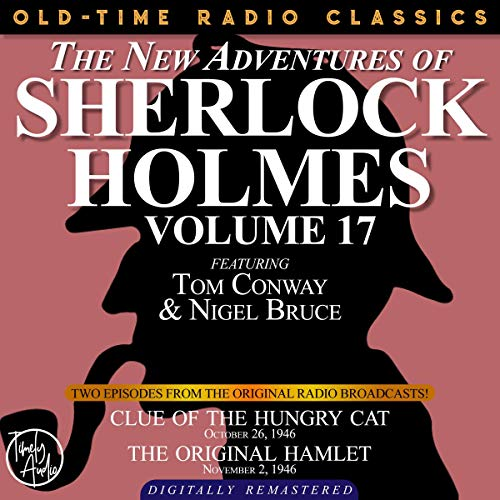 Couverture de The New Adventures of Sherlock Holmes, Volume 17: Episode 1: Clue of the Hungry Cat; Episode 2: The Original Hamlet