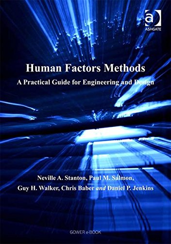 Human Factors Methods: A Practical Guide for Engineering and Design