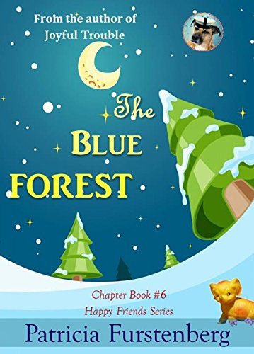 The Blue Forest, Chapter Book #6: Happy Friends, diversity stories children's series (English Edition)