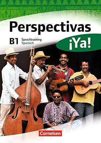 Perspectivas ¡Ya! - Aktuelle Ausgabe: B1 - Sprachtraining (Perspectivas ¡Ya! - Spanisch für Erwachsene / Aktuelle Ausgabe)