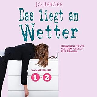 Das liegt am Wetter (Das liegt am Wetter 1+2): Humorige Texte aus dem Alltag für Frauen Titelbild