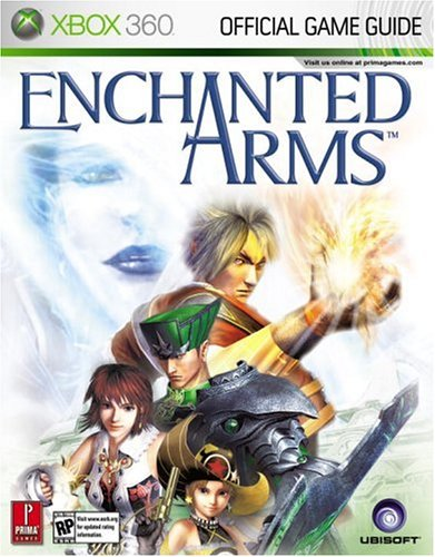 Enchanted Arms: Prima Official Game Guide