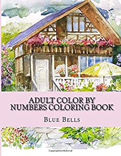 Adult Color By Numbers Coloring Book: Large Print Easy Mega Jumbo Coloring Book of Gardens, Flowers, Butterflies, Landscap...
