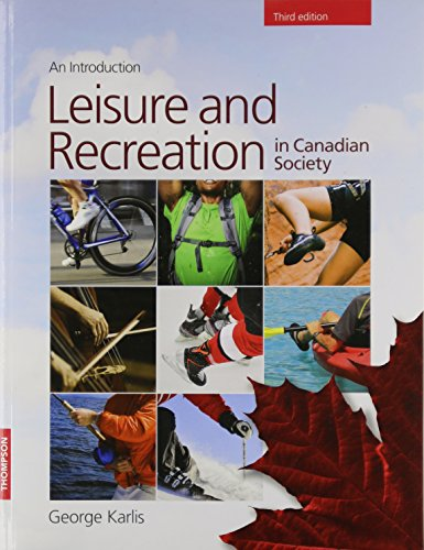 Leisure and Recreation in Canadian Society: An Introduction