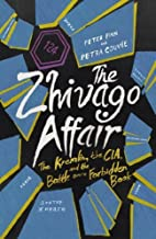 The Zhivago Affair: The Kremlin, the CIA, and the Battle over a Forbidden Book by Peter Finn (2014-06-19)