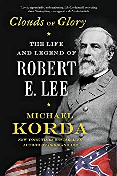 Clouds of Glory  The Life and Legend of Robert E Lee
