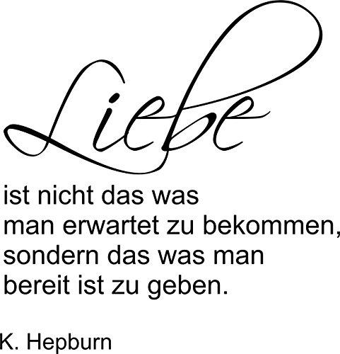 Wandtattoo: Spruch: 'Liebe ist nicht das was man erwartet zu bekommen, sondern das was man bereit ist zu geben.' -K. Hepburn- Spruch, Zitat//Farben- und Größenwahl (Grün - 630 mm x 600 mm)