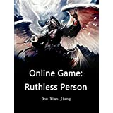 Online Game: Ruthless Person: A LitRPG Progression Fantasy Novel ( litrpg ascend online, science fiction cyberpunk world, game business )Book 2 (English Edition)