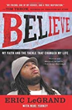 Believe: My Faith and the Tackle That Changed My Life Reprint edition by LeGrand, Eric, Yorkey, Mike (2013) Paperback