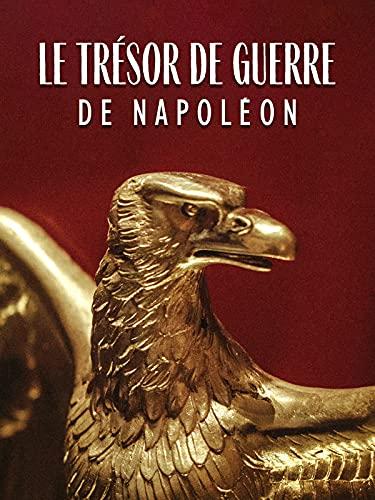 Le trésor de guerre de Napoléon
