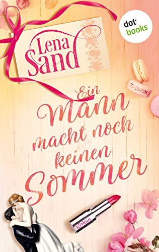Ein Mann macht noch keinen Sommer: Roman (German Edition)