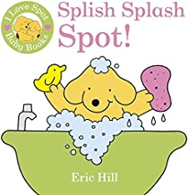 I Love Spot Baby Books: Splish Splash Spot!