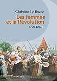 Les femmes et la Révolution: 1770-1830