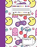 Composition Notebook Wide Ruled Paper: Arcade Video Games Notebook | Pixel Game Design Journal | Cute Gifts for Gamers & Teens Students Boys Kids Girls Gaming Clubs. ( 80s Nostalgia Vol 3 )