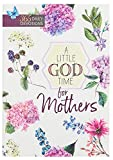A Little God Time for Mothers: 365 Daily Devotions (Paperback) – Motivational...