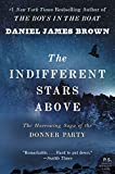 The Indifferent Stars Above: The Harrowing Saga of the Donner Party