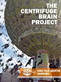 The Centrifuge Brain Project...