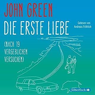 Die erste Liebe     nach 19 vergeblichen Versuchen              Autor:                                                                                                                                 John Green                               Sprecher:                                                                                                                                 Andreas Fröhlich                      Spieldauer: 5 Std. und 2 Min.     52 Bewertungen     Gesamt 4,3