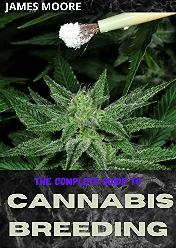 THE COMPLETE GUIDE TO CANNABIS BREEDING...