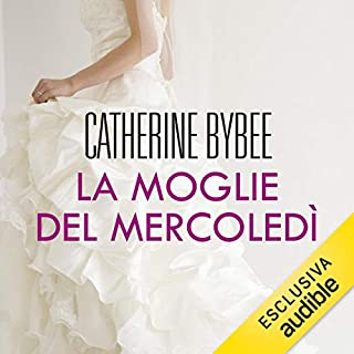 La moglie del mercoledì     Weekday brides 1              Di:                                                                                                                                 Catherine Bybee                               Letto da:                                                                                                                                 Lucia Valenti                      Durata:  5 ore e 48 min     89 recensioni     Totali 3,9