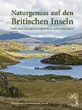 Naturgenuss auf den Britischen Inseln: Von Dover nach Stornoway mit Umwegen (German Edition)