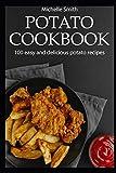 Potato cookbook: 100 easy and delicious potato recipes