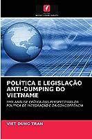 Política E Legislação Anti-Dumping Do Vietname
