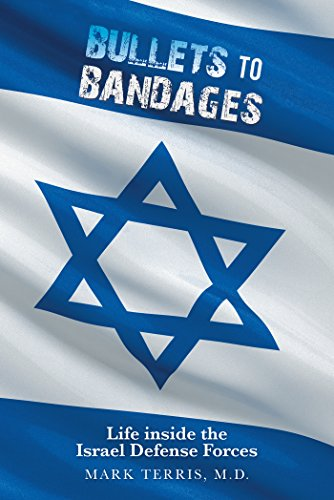 Bullets to Bandages: Life Inside the Israel Defense Forces (English Edition)