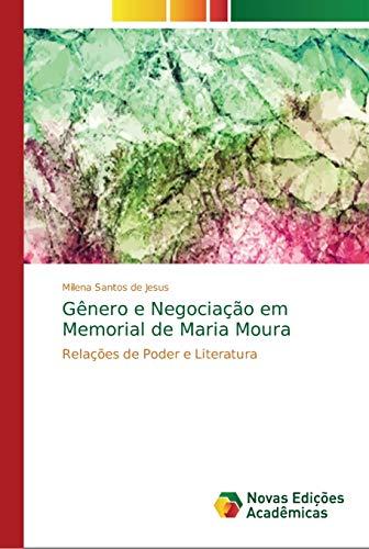 Gênero e Negociação em Memorial de Maria Moura: Relações de Poder e Literatura