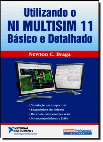 Utilizando o NI Multisim 11. Básico e Detalhado