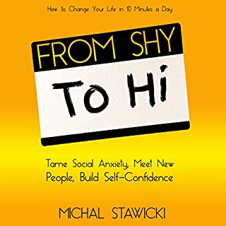 From Shy to Hi: Tame Social Anxiety, Meet New People and Build Self-Confidence cover art