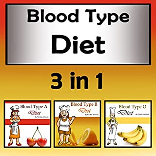 Blood Type Diets: 3 in 1 Beginners' Guide to Eating the Right Foods audiobook cover art