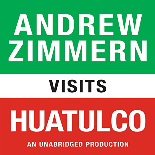 Andrew Zimmern Visits Huatulco audiobook cover art