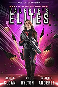 Valerie's Elites: Age of Expansion - A Kurtherian Gambit Series by [Justin Sloan, P.T. Hylton, Michael Anderle]