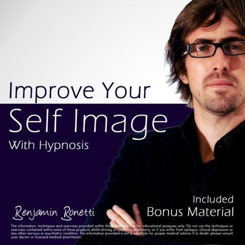 Improve Your Self Image with Hypnosis audiobook cover art