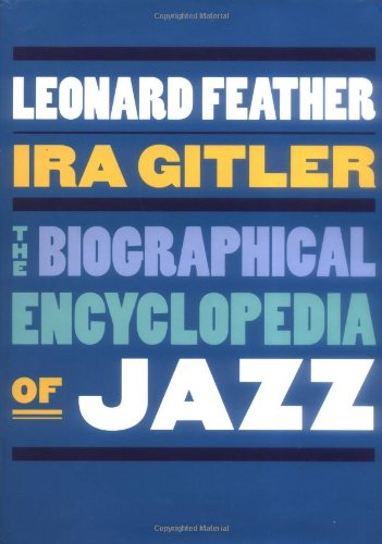 Compare Textbook Prices for The Biographical Encyclopedia of Jazz Subsequent Edition ISBN 9780195074185 by Feather, Leonard,Gitler, Ira