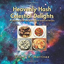 Heavenly Hash Celestial Delights: A Collection of 50 Out of this World Cookbook Recipes